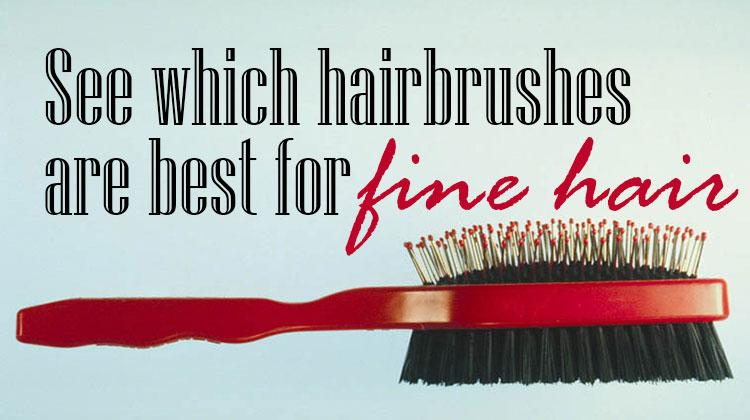 Hairbrush Reviews For Fine Hair Top Hairbrushes For Fine