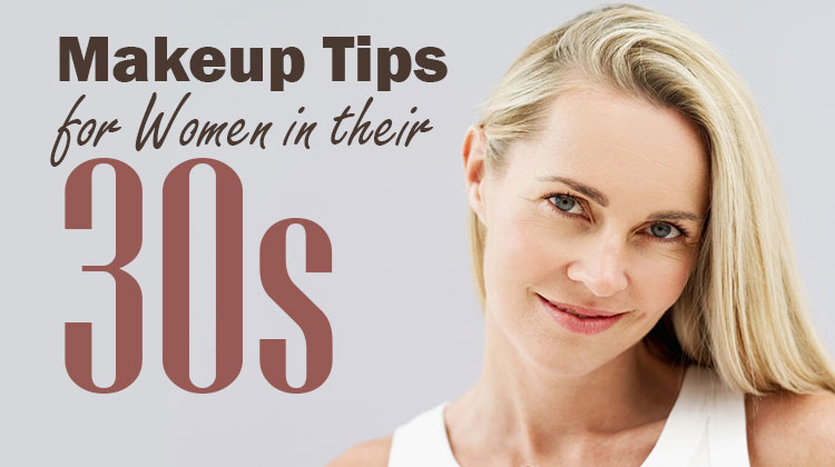 Makeup Tips for Women in Their 30s