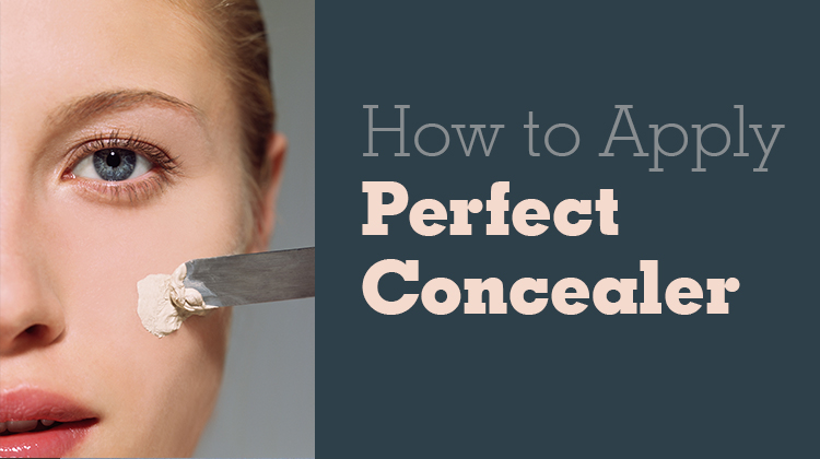 How to Apply Perfect Concealer